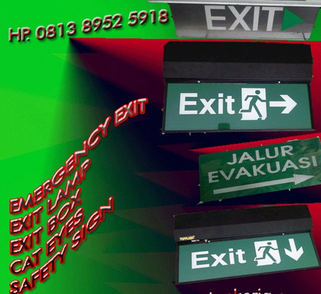 SAFETY SIGN atauTANDA RAMBU, Emergency Exit Lamp, Cat Eyes Exit, Emergency Exit, Emergency Exit Box,EXIT SLIM,emergency Exit Slim I, Emergency Exit Box, Emergency Exit Cat Eyes, Exit Sign Lamp
